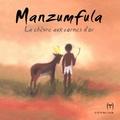 Louis Guinamard et Charlotte Tommy-Martin - Mazumfula - La chèvre aux cornes d'or.