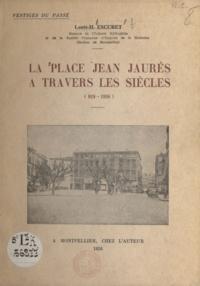 Louis-H. Escuret - La place Jean-Jaurès à travers les siècles - Notre-Dame des Tables : 819-1794. La halle aux Colonnes : 1808-1912.