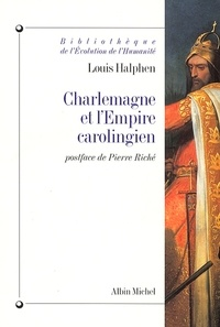 Louis Halphen - Charlemagne et l'empire carolingien.