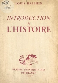 Louis Halphen - Introduction à l'histoire.