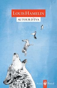 Louis Hamelin - Autour d'Eva.