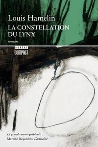 Louis Hamelin - La constellation du lynx.