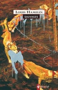 Louis Hamelin - Sauvages.