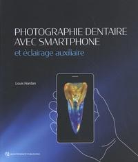 Louis Hardan - Photographie dentaire avec smartphone et éclairage auxiliaire.