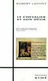 Louis Harmand - Le chevalier et son désir - Essai sur les origines de l'Europe littéraire, 1064-1154.