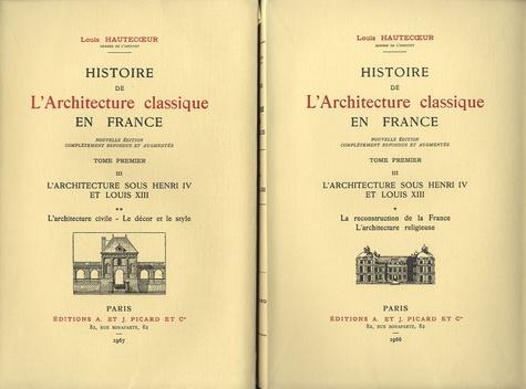 Louis Hautecoeur - Histoire de l'architecture classique en France - Tome 1-III, L'architecture sous Henri IV et Louis XIII, 2 volumes.