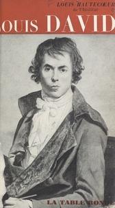 Louis Hautecœur - Louis David.