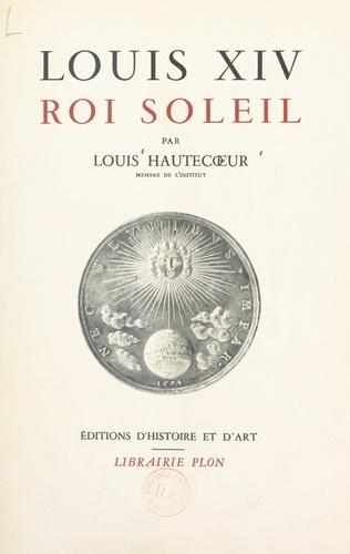 Louis XIV, roi soleil