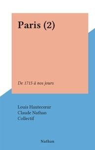 Louis Hautecœur et  Collectif - Paris (2) - De 1715 à nos jours.