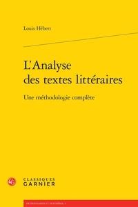 Louis Hébert - L'analyse des textes littéraires - Une méthodologie complète.