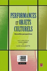 Louis Hébert et Lucie Guillemette - Performances et objets culturels - Actes du colloque 2006.