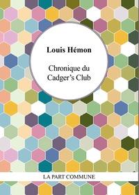 Louis Hémon - Chronique du Cadger's Club.