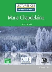 Louis Hémon - Lectures Clé en français facile - Maria Chapdelaine niveau B1.
