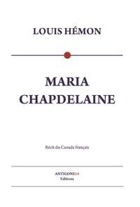 Louis Hémon - Maria Chapdelaine - récit du Canada français.
