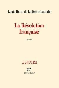 Louis-Henri de La Rochefoucauld - La Révolution française.