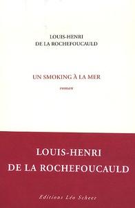 Louis-Henri de La Rochefoucauld - Un smoking à la mer.