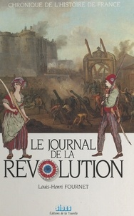 Louis-Henri Fournet - Le journal de la Révolution.