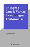Louis Henseling - En zigzag dans le Var (2). La montagne Toulonnaise.