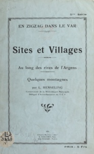 Louis Henseling - Sites et villages au long des rives de l'Argens - Quelques montagnes.