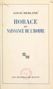 Louis Herland - Horace - Ou Naissance de l'homme.