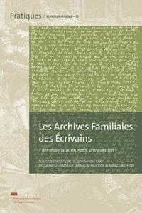 Louis Hincker et Arnaud Huftier - Les archives familiales des écrivains - Des matériaux, un motif, une question.
