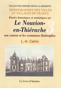 Louis-Hippolyte Catrin - Etudes historiques et statistiques sur Le Nouvion-en-Thiérache - Notices monographiques sur chacune des localités du canton.