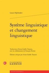 Louis Hjelmslev - Système linguistique et changement linguistique.