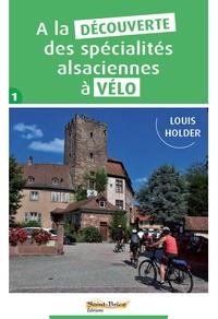 Louis Holder - A la découverte des spécialités alsaciennes à vélo.