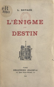 Louis Hoyack - L'énigme du destin.