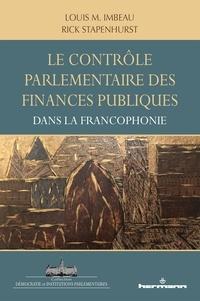 Louis Imbeau et Rick Stapenhurst - Le contrôle parlementaire des finances publiques dans les pays de la francophonie.