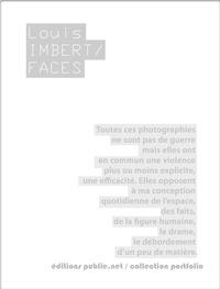 Louis Imbert - Faces - sous la couverture presque blanche, une profonde réflexion sur les visages, par un correspondant de presse sur les champs de bataille du vieux monde.
