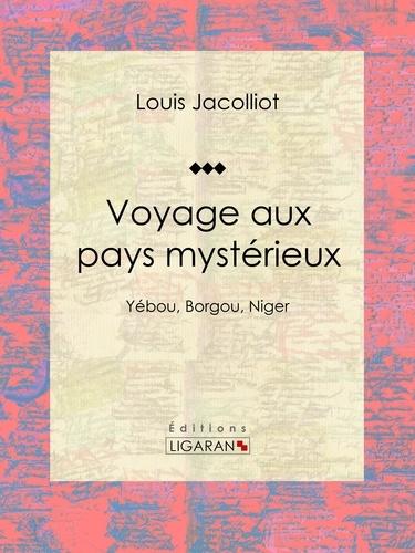 Voyage aux pays mystérieux. Yébou, Borgou, Niger