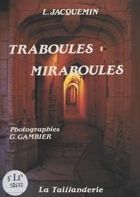 Louis Jacquemin et Gérald Gambier - Traboules miraboules.