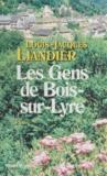 Louis-Jacques Liandier - Les gens de Bois-sur-Lyre.
