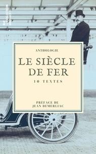 Louis-Jacques-Mandé Daguerre et  Nadar - Le Siècle de fer - 10 textes issus des collections de la BnF.