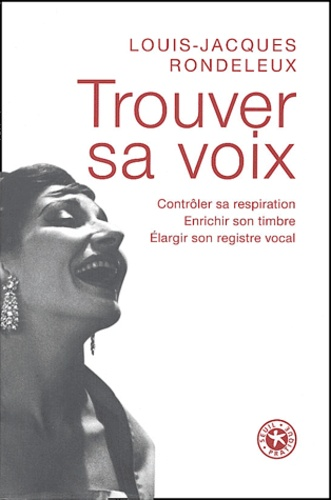 Louis-Jacques Rondeleux - Trouver sa voix.