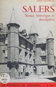 Louis Jalenques et  Collectif - Salers - Notice historique et descriptive.