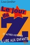 Louis Jambier - Le jour du Z et autres histoires à lire aux enfants.