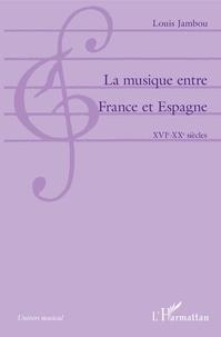 La musique entre France et Espagne - XVIe-XXe siècles.pdf