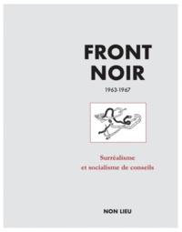 Louis Janover et Maxime Morel - Front noir - 1963-1967 - Surréalisme et socialisme de conseils.
