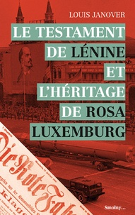 Louis Janover - Le testament de Lénine et l'héritage de Rosa Luxemburg.