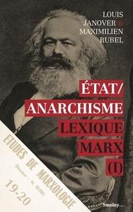 Louis Janover et Maximilien Rubel - Lexique Marx - Tome 1, Etat / Anarchisme.