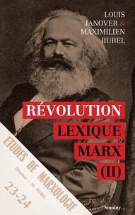 Louis Janover et Maximilien Rubel - Lexique Marx - Tome 2, Révolution.
