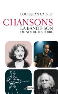 Louis-Jean Calvet et Louis-Jean Calvet - Chanson, la bande-son de notre histoire.