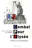 Louis-Jean Calvet et Jean Véronis - Combat Pour l'Elysée - Paroles de prétendants.