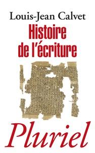 Louis-Jean Calvet - Histoire de l'écriture.