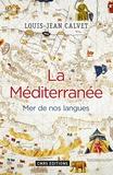 Louis-Jean Calvet - La Méditerranée - Mer de nos langues.