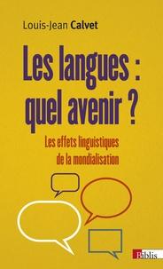 Louis-Jean Calvet - Les langues : quel avenir ? - Les effets linguistiques de la mondialisation.