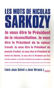 Louis-Jean Calvet et Jean Véronis - Les mots de Nicolas Sarkozy.