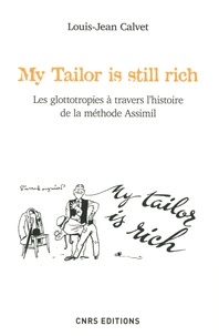 Louis-Jean Calvet - My Tailor is still rich - Les glottotropies à travers l'histoire de la méthode Assimil.